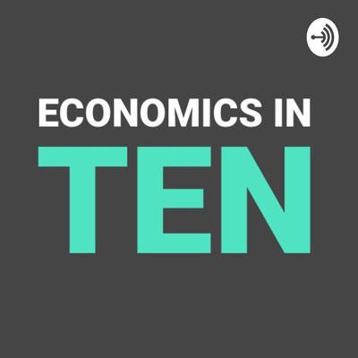 Economics In Ten