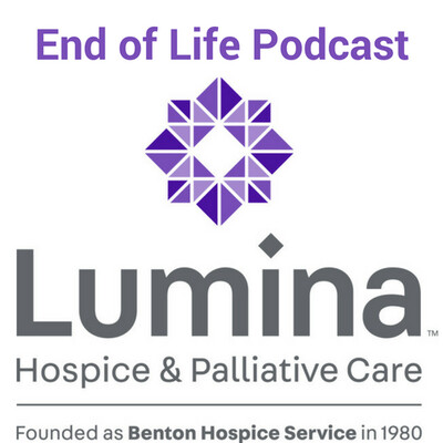 End of Life Podcast from Lumina Hospice and Palliative Care