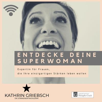 Entdecke Deine Superwoman- der Podcast für Frauen, die ihre einzigartigen Stärken leben wollen