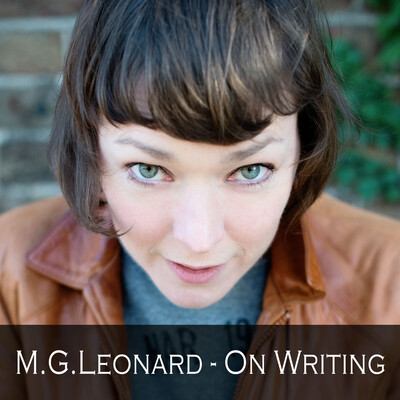M.G. Leonard - On Writing