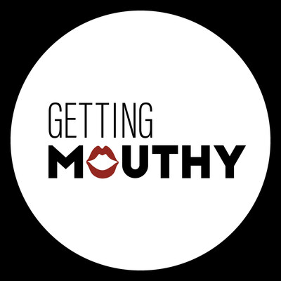 Getting Mouthy