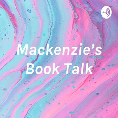 Mackenzie's Book Talk
