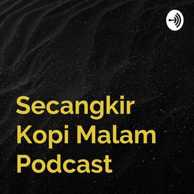 Secangkir Kopi Malam Podcast