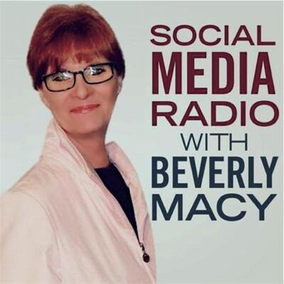 Social Media Radio with Beverly Macy