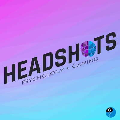 Headshots: Psychology + Gaming