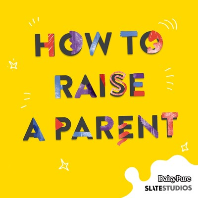 How to Raise a Parent