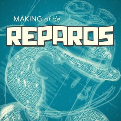 """Making of de """"Reparos"""""""