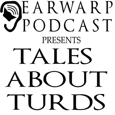 Tales About Turds