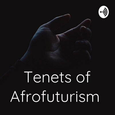 Tenets of Afrofuturism