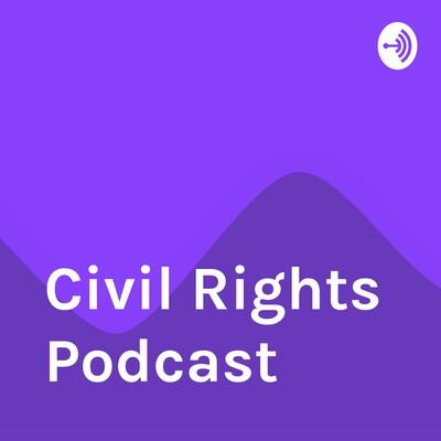 Civil Rights Podcast