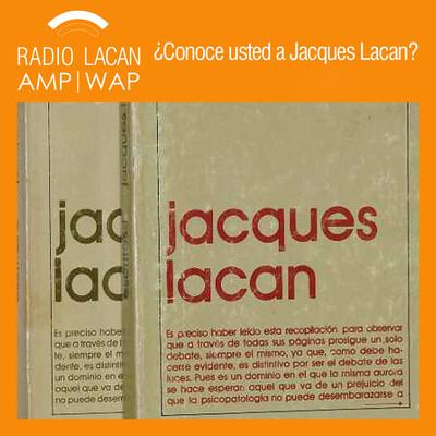 A 50 años de la publicacion de los Escritos de Jacques Lacan