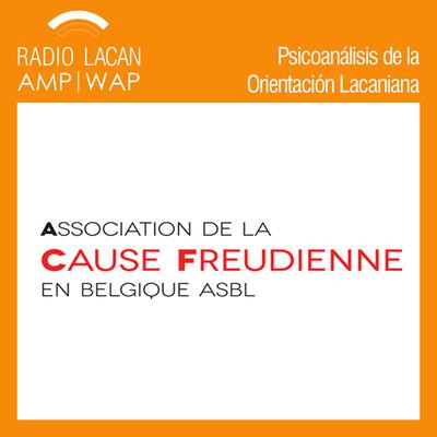Ciclo de Conferencias del Campo Freudiano 2016-2017 de Bruselas: Inhibición, síntoma y angustia a partir del texto Radiofonía de J. Lacan