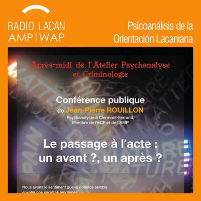 """Conferencia de Jean-Pierre Rouillon - ACF Midi-Pyrénées - Cahors """"El pasaje al acto: ¿un antes? ¿un después?"""""""