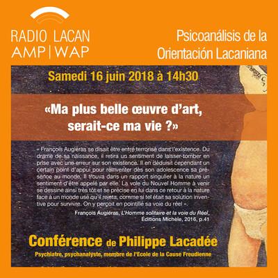 """Conferencia de Philippe Lacadée en Cahors """"Mi más bella obra de arte, ¿sería mi vida?""""."""