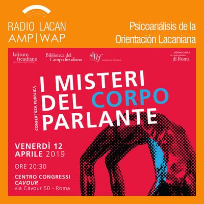 """Conferencia pública en Roma,""""Los misterios del cuerpo hablante"""". SLP-IF."""