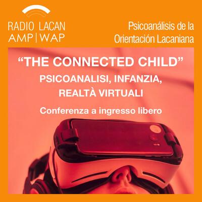 "Conferencia pública en Turín ""The connected child. Psicoanálisis, infancia, realidades virtuales""."
