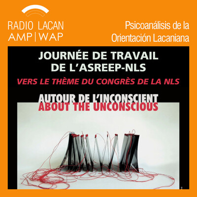Conferencia: Les mots de l'inconscient. Unbewusste, Parlêtre, Une bévue...