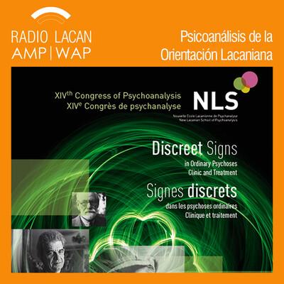 Congreso de la NLS Dublín 2016: Signos discretos en las psicosis ordinarias