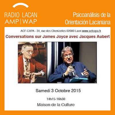 Conversación con Jacques Aubert sobre James Joyce. Invitado de la ACF-CAPA
