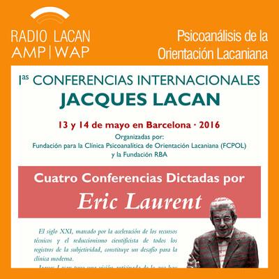 Ecos de Barcelona: Entrevista a Rosa López sobre las Primeras Conferencias Internacionales Jacques Lacan, a cargo de Eric Laurent
