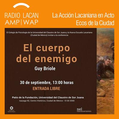 Ecos de México: Reseña de la Conferencia a cargo de Guy Briole, en la NEL-CDMX sobre: El cuerpo del enemigo