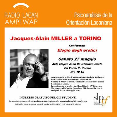 Edición especial: Elogio de los heréticos. Conferencia de Jacques-Alain Miller en el Congreso de la SLP Turín 2017.