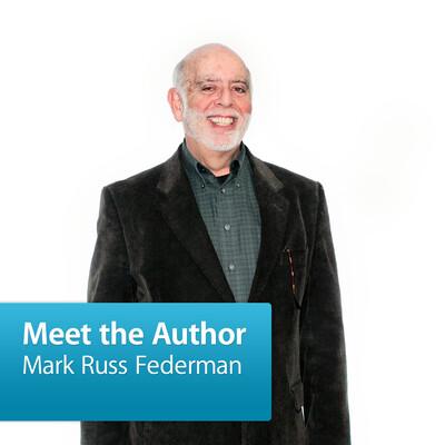 Mark Russ Federman: Meet the Author