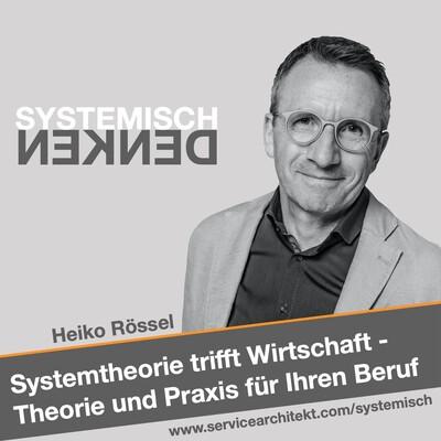Systemisch Denken - Systemtheorie trifft Wirtschaft, Theorie und Praxis für Ihren Beruf