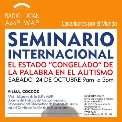 Fragmentos del Seminario internacional de la NEL en Miami: El estado congelado de la palabra en el autismo