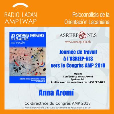 """Hacia el Congreso de la AMP. Conferencia de Anna Aromi en la ASREEP-NLS Ginebra: """"Seguir en la brecha"""" -En el psicoanálisis, la clínica actual, el deseo del analista...-."""