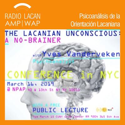 """Hacia PIPOL 9 Conferencia pública organizada por Lacanian Compass - NY. """"El inconsciente y el cerebro: nada en común"""""""