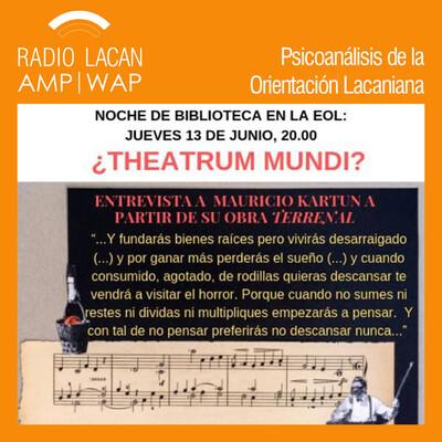 Noche de Biblioteca en la EOL ¿THEATRUM MUNDI? Ennia Favret entrevista a Mauricio Kartun.