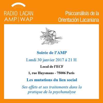 """Noche de la AMP en París: Las mutaciones del lazo social. Sus efectos y tratamientos en la práctica del psicoanálisis"""""""