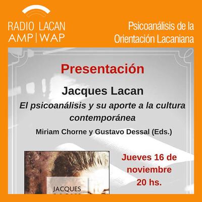 """Noches de la EOL: Presentación del libro """"Jacques Lacan. El psicoanálisis y su aporte a la cultura contemporánea""""."""
