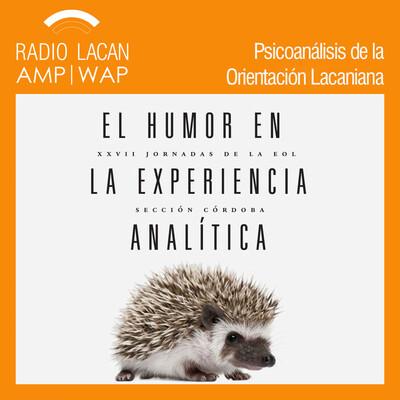 """Reseña sobre las XXVII Jornadas EOL Sección Córdoba """"El Humor en la experiencia analítica""""."""