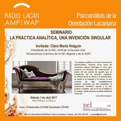 Seminario de la NEL en Cali, Colombia: La práctica analítica, una invención singular. Entrevista a Clara María Holguín