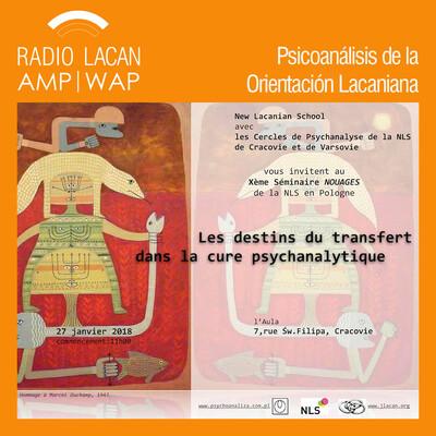 """X Seminario """"Nudos"""" de la NLS- Polonia: """"Los destinos de la transferencia en la cura psicoanalítica"""". """"Los destinos de las transferencias en el fin de la cura""""."""
