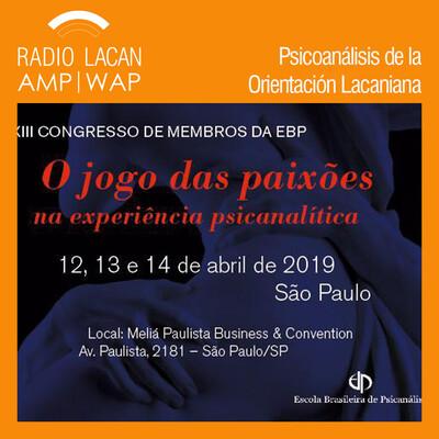 """XIII Congreso de Miembros de la EBP """"El juego de las pasiones en la experiencia psicoanalítica""""."""