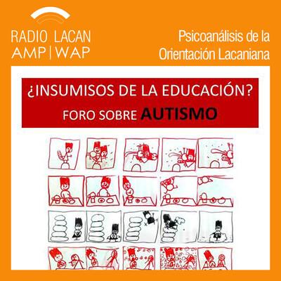 ¿Insumisos de la educación? Foro sobre Autismo. Conferencia: El autismo sin marcadores