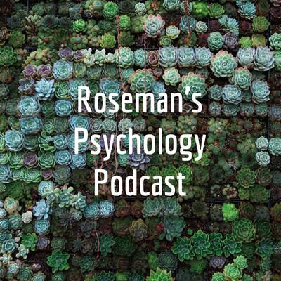 Roseman's Psychology Podcast