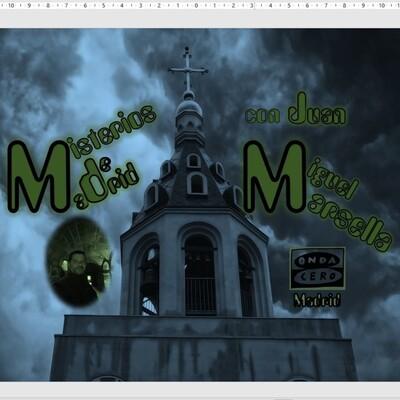 Misterios de Madrid con Juan Miguel Marsella