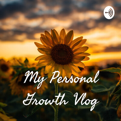 My Personal Growth Vlog