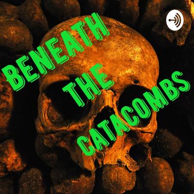 Beneath the Catacombs