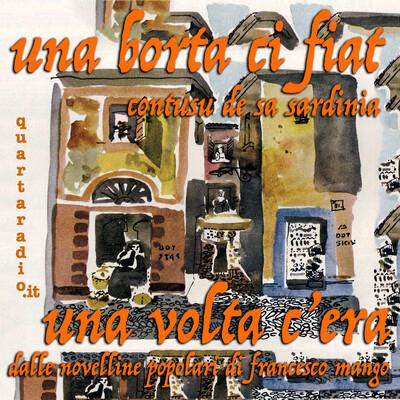 Una borta ci fiat - una volta c'era - Novelline popolari sarde, di Francesco Mango