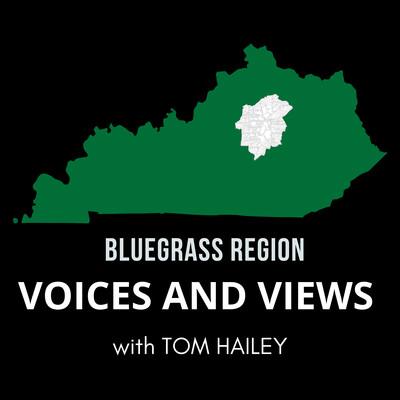 Bluegrass Region Voices and Views