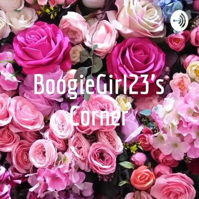 BoogieGirl23's Corner
