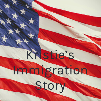 Kristie's Immigration Story