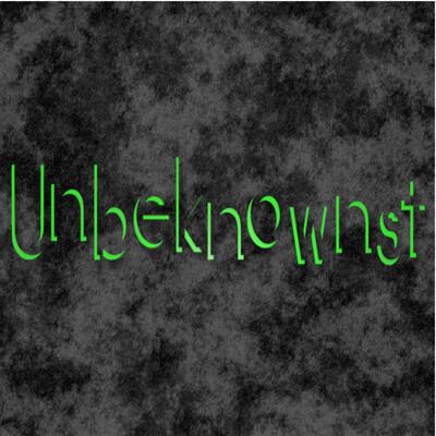 Unbeknownst