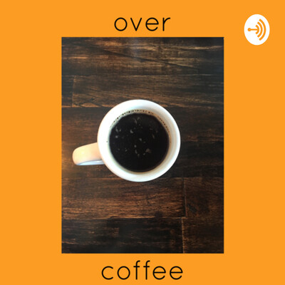 Over Coffee - Attempting Simple Life
