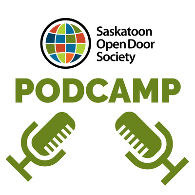 Saskatoon Open Door Society Podcast Podcamp